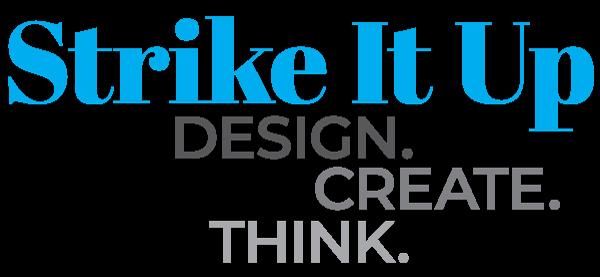 Strike It Up Design. Create. Think.